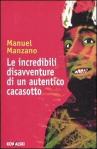 Le incredibili disavventure di un autentico cacasotto - Manuel Manzano - copertina