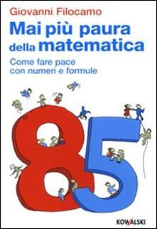 Grandtoureventi.it Mai più paura della matematica. Come far pace con numeri e formule Image