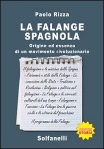 La Falange spagnola. Origine ed essenza di un movimento rivoluzionario