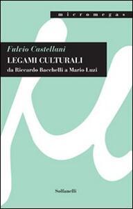 Legami culturali da Riccardo Bacchelli a Mario Luzi