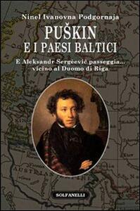 Puskin e i paesi baltici. E Aleksandr Sergèevic passeggia... vicino al duomo di Riga
