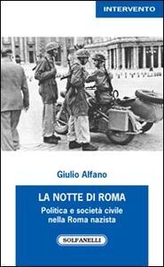 La notte di Roma. Politica e società civile nella Roma nazista