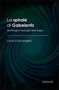 La spirale di Gabelentz. Morfologia e tipologia delle lingue