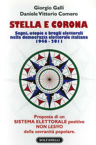 Stella e corona. Sogni, utopie e brogli elettorali nella democrazia elettorale italiana (1946-2011)