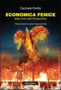 Economia fenice. Dalla crisi alla rinascenza
