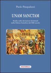 Camfeed.it Unam Sanctam. Studio sulle deviazioni dottrinali nella Chiesa Cattolica del XXI secolo Image