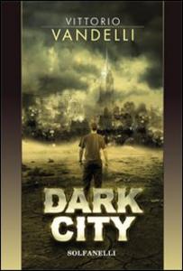 Libro Dark city Vittorio Vandelli