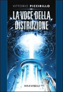 La voce della distruzione - Vittorio Piccirillo - copertina