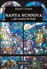 Libro Santa Sunniva e gli uomini di Selje Sigrid Undset
