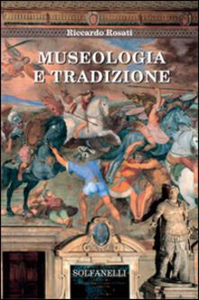 Museologia e tradizione - Riccardo Rosati - copertina