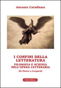 I confini della letteratura. Filosofia e scienza nell'opera letteraria. Da Dante a Leopardi