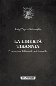 La libertà tirannia