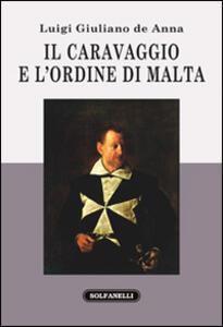 Il Caravaggio e l'ordine di Malta