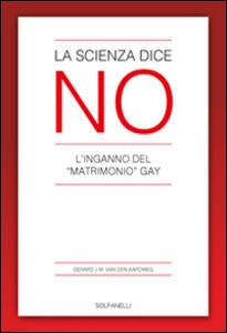 La scienza dice no. L'inganno del «matrimonio» gay