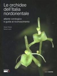Le orchidee dell'Italia nordorientale. Atlante corologico e guida al riconoscimento