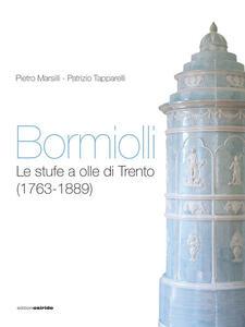 Bormiolli. Le stufe a olle di Trento (1763-1889)