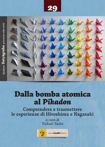 Libro Dalla bomba atomica al Pikadon. Comprendere e trasmettere le esperienze di Hiroshima e Nagasaki