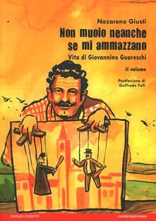 Rallydeicolliscaligeri.it Non muoio neanche se mi ammazzano. Vita di Giovannino Guareschi. Vol. 2 Image