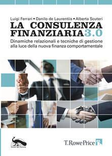Rallydeicolliscaligeri.it La consulenza finanziaria 3.0. Dinamiche relazionali e tecniche di gestione alla luce della nuova finanza comportamentale Image