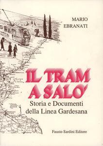 Il tram a Salò. Storia e documenti della linea gardesana