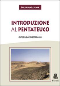 Introduzione al Pentateuco. Oltre il dato letterario