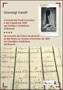 Il ricordo dei prodi bresciani e dei caduti del 1859 nel cimitero Vantiniano di Brescia. Testo francese a fronte