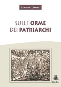 Sulle orme dei Patriarchi