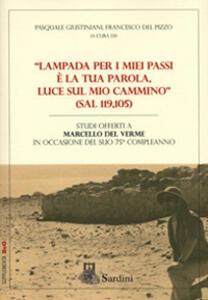 «Lampada per i miei passi è la tua parola, luce sul mio cammino» (Sal 119,105). Studi offerti a Marcello Del Verme in occasione del suo 75° compleanno