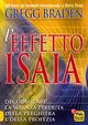 Effetto Isaia. Decodificare la scienza perduta della preghiera e della profezia
