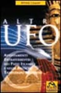 Altri UFO. Avvistamenti extraterrestri nei paesi islamici e nelle antiche tradizioni religiose