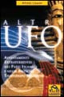 Altri UFO. Avvistamenti extraterrestri nei paesi islamici e nelle antiche tradizioni religiose.pdf