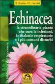 Libro Echinacea. Vuoi curare un'infezione o altri malanni e rafforzare il tuo sistema immunitario? Sven-Jörg Buslau Corinna Hembd