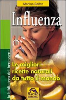 Influenza. Le migliori ricette naturali da tutto il mondo - Martina Seifen - copertina