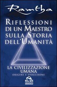 Riflessioni di un maestro sulla storia dell'umanità. La civilizzazione umana: origine e evoluzione