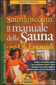 Saunamecum. Il manuale della sauna e degli oli essenziali.pdf