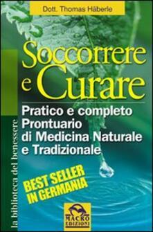 Cefalufilmfestival.it Soccorrere e curare. Pratico e completo prontuario di medicina naturale e tradizionale Image