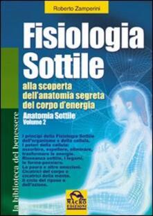 Grandtoureventi.it Fisiologia sottile. Alla scoperta dell'anatomia segreta del corpo di energia. Vol. 2 Image