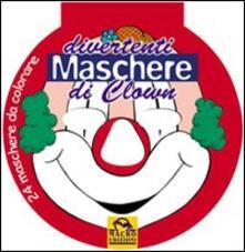 Divertenti maschere di clown. Ediz. illustrata.pdf