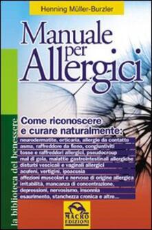 Voluntariadobaleares2014.es Manuale per allergici. Come riconoscere e curare naturalmente: neurodermatite; orticaria; allergie da contatto, asma, raffreddore da fieno Image