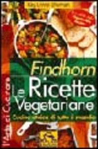 Findhorn. Le ricette vegetariane. Cucina etnica di tutto il mondo