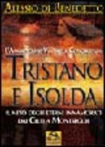 Libro Tristano e Isolda Alessio Di Benedetto