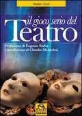 Libro Il gioco serio del teatro Walter Orioli