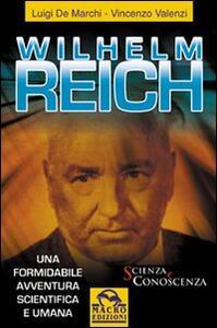 Wilhelm Reich. Una formidabile avventura scientifica e umana