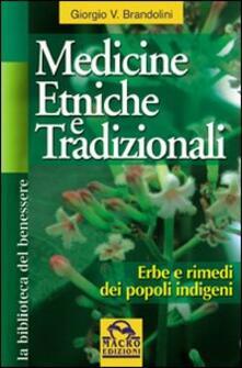 Medicine etniche e tradizionali. Erbe e rimedi dei popoli indigeni - Giorgio V. Brandolini - copertina