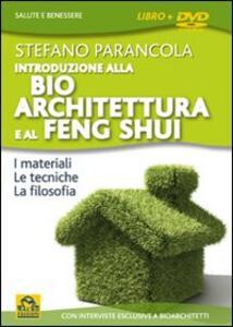 Introduzione alla bio architeturra e al Feng Shui. Con DVD