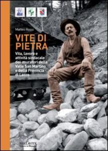 Vite di pietra. Vita, lavoro e attività sindacale dei muratori della valle san Martino e della provincia di Lecco