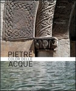 Pietre color delle acque. Il Romanico del Lario. Ediz. italiana e inglese