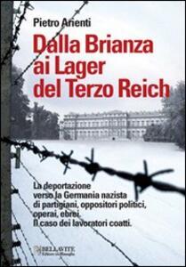 Dalla Brianza ai lager del Terzo Reich. La deportazione verso la Germania nazista di partigiani, oppositori politici, operai, ebrei. Il caso dei lavoratori coatti