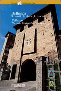 Bellusco. Il castello, le chiese, la cascine. Ediz. italiana e inglese
