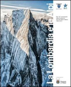 La Lombardia e le Alpi. Catalogo della mostra (Milano, 17 maggio-7 luglio 2013)